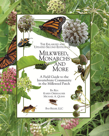 The Enlarged and Updated Second Edition of Milkweed Monarchs and More